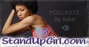 Standupgirl Podcasts by Nikki